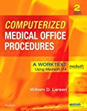 Computerized Medical Office Procedures: A Worktext, 2e