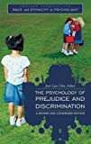 img - for The Psychology of Prejudice and Discrimination (Race and Ethnicity in Psychology) book / textbook / text book