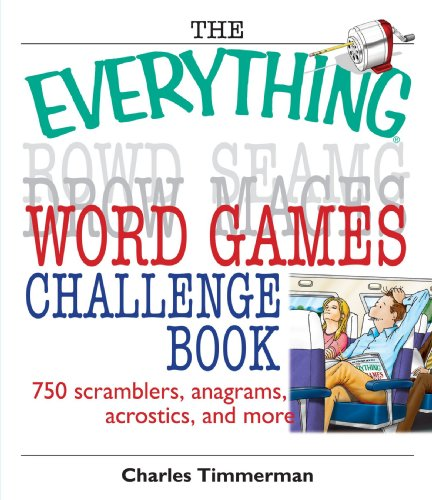 The Everything Word Games Challenge Book: 750 Scramblers, Anagrams, Acrostics, And More (Everything: Sports and Hobbies)