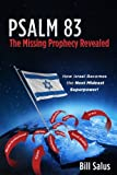 Psalm 83 - The Missing Prophecy Revealed, How Israel Becomes the Next Mideast Superpower