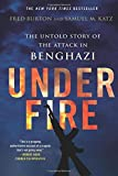 img - for Under Fire: The Untold Story of the Attack in Benghazi book / textbook / text book