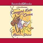 Cowgirl Kate and Cocoa: Rain or Shine | Erica Silverman