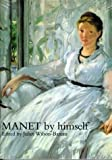 Manet by Himself (By Himself Series) (0316876364) by Bareau, Juliet Wilson