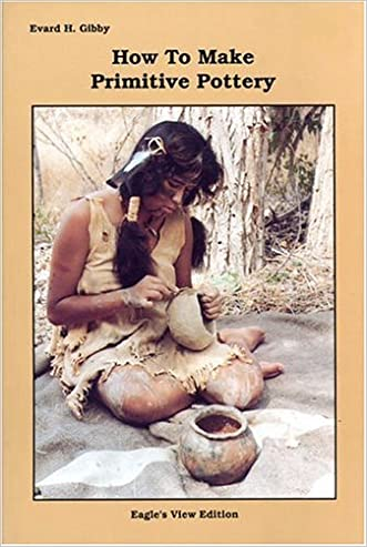 How to Make Primitive Pottery written by Evard H. Gibby