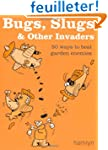 Bugs, Slugs & Other Invaders: 50 Ways...