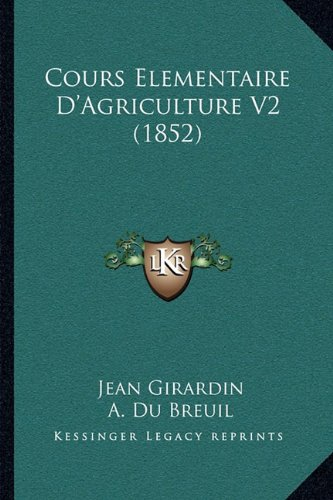 Cours Elementaire D'Agriculture V2 (1852)