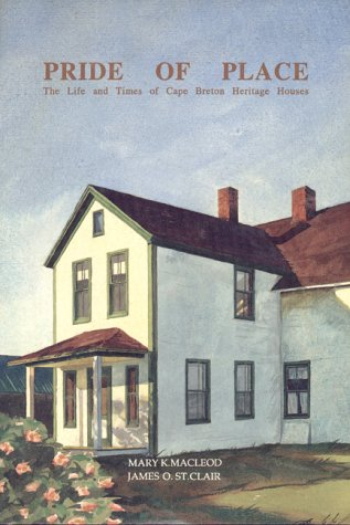 Pride of Place: The Life and Times of Cape Breton Heritage Houses