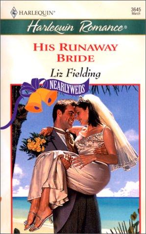 His Runaway Bride (Nearlyweds) (Harlequin Romance), Liz Fielding