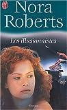 echange, troc Nora Roberts - Les illusionnistes