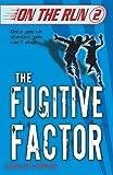 The Fugitive Factor (On the Run)