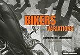 echange, troc Bernard de Tournadre - Bikers variations