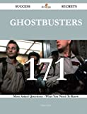 Diana Chan Ghostbusters 171 Success Secrets: 171 Most Asked Questions On Ghostbusters - What You Need To Know