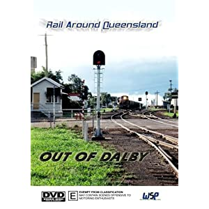 Rail Around Queensland: Out Of Dalby movie