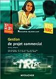 echange, troc Thierry Lefeuvre, Collectif - Gestion de projet commercial BTS NRC 1re et 2e années