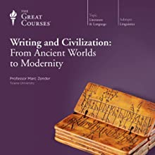 Writing and Civilization: From Ancient Worlds to Modernity (       UNABRIDGED) by The Great Courses Narrated by Professor Marc Zender