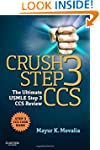 Crush Step 3 CCS: The Ultimate USMLE...