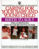 Caring for Your Baby and Young Child: Birth to Age 5 (0553071866) by Shelov, Steven P.