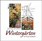 Wintergärten. Ein Praxis-Handbuch