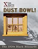 img - for Dust Bowl!: The 1930s Black Blizzards (X-Treme Disasters That Changed America) book / textbook / text book
