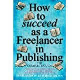 How to Succeed As A Freelancer In Publishingby Emma Murray