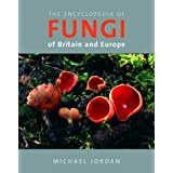 The Encyclopedia of Fungi of Britain and Europeby Michael Jordan