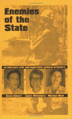 Enemies of the State: Interviews with Laura Whitehorn, David Gilbert, & Marilyn Buck, n/a