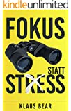 Fokus statt Stress: So organisieren Sie sich besser (Fokus statt Burnout 1)