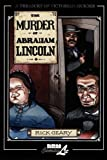 The Murder of Abraham Lincoln (A Treasury of Victorian Murder) (v. 7) (1561634263) by Rick Geary