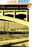 The Los Angeles River: Its Life, Deat...