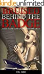 Bruised Behind The Badge: A Day in th...