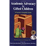 Academic Advocacy for Gifted Children: A Parent's Complete Guide ~ Barbara Jackson Gilman
