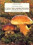 echange, troc Jean Guillot - Un dictionnaire complet, Les Champignons et les termes de mycologie