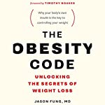 The Obesity Code: Unlocking the Secrets of Weight Loss | Dr. Jason Fung