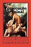 img - for Persecu?o criminal (Portuguese Edition) by Joaquim Dias Alves (2014-11-28) book / textbook / text book