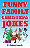 FUNNY FAMILY CHRISTMAS JOKES (CHILDRENS JOKES)