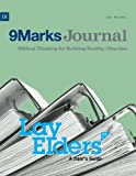 img - for Lay Elders: A User's Guide (Part 2) (9Marks Journal) book / textbook / text book
