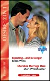 Expecting...and in Danger: AND Cherokee Marriage Dare by Sheri Whitefeather (Desire) (0373048866) by Wilks, Eileen