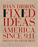 Fixed Ideas: America Since 9.11 (1590170733) by Didion, Joan