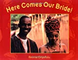 img - for Here Comes Our Bride!: An African Wedding Story book / textbook / text book