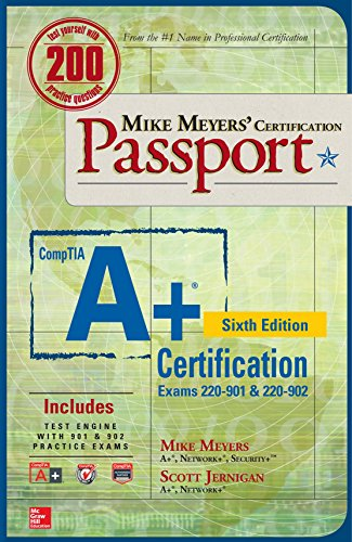 Mike Meyers' CompTIA A+ Certification Passport, Sixth Edition (Exams 220-901 & 220-902) (Mike Meyers' Certficiation Passport) PDF