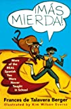 Mas Mierda!: More of the REAL Spanish You Were Never Taught in School (0452271851) by Frances de Talavera Berger
