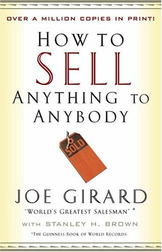 How to Sell Anything to Anybody, Joe Girard