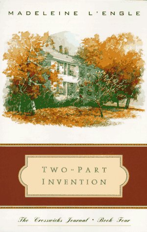 Two-Part Invention: The Story of a Marriage (The Crosswicks Journal, Book 4), MADELEINE LENGLE