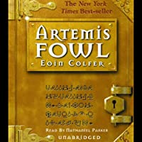 Artemis Fowl: Artemis Fowl, Book 1 (       UNABRIDGED) by Eoin Colfer Narrated by Nathaniel Parker