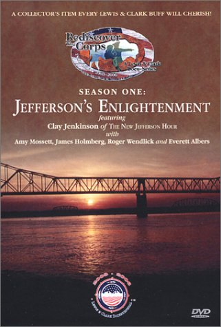Cover art for  Rediscover the Corps: Jefferson's Enlightenment (A Lewis & Clark Docu-Series) Volume One