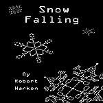 Snow Falling | Robert Harken