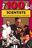 100 Scientists Who Shaped World History (0912517395) by Tiner, John