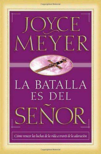 La Batalla Es del Senor = The Battle Belongs to the Lord