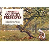 Favourite Country Preserves - Traditional Home-made Jam, Chutney and Pickle Recipesby Carol Wilson