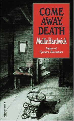 Come Away, Death, Mollie Hardwick